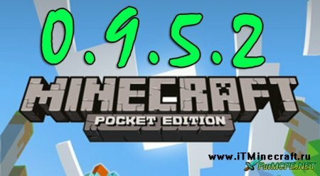 Minecraft Pocket Edition 0.9.5.2